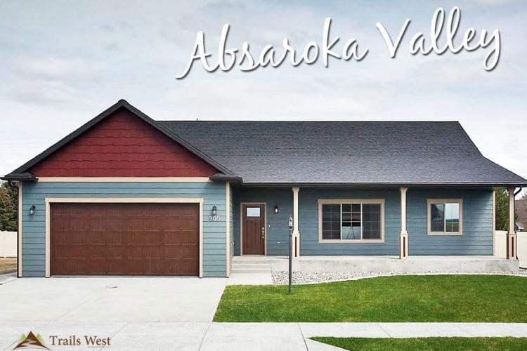 Absaroka Valley 2017 750x500 - Trails West Homes