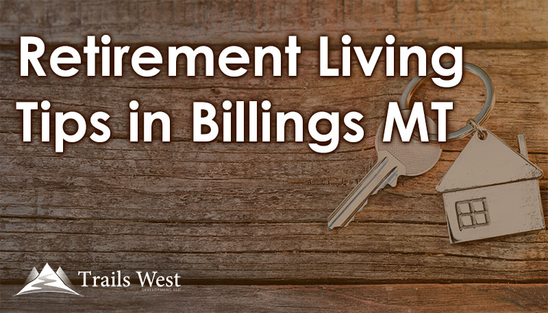 Retirement Living Tips in Billings MT