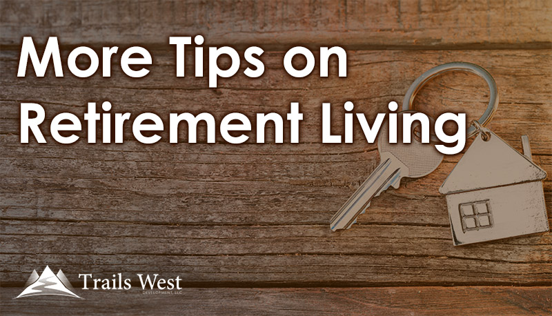 More Tips on Retirement Living