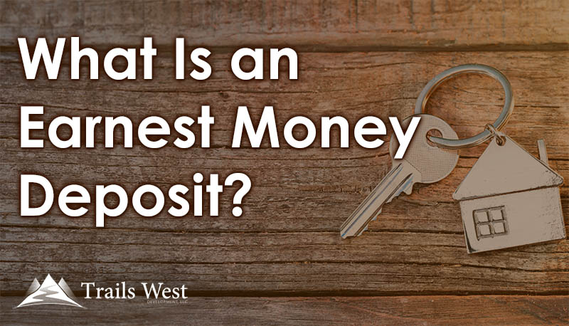 What Is an Earnest Money Deposit