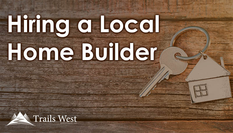 Hiring a Local Home Builder - Home Buyer Resources