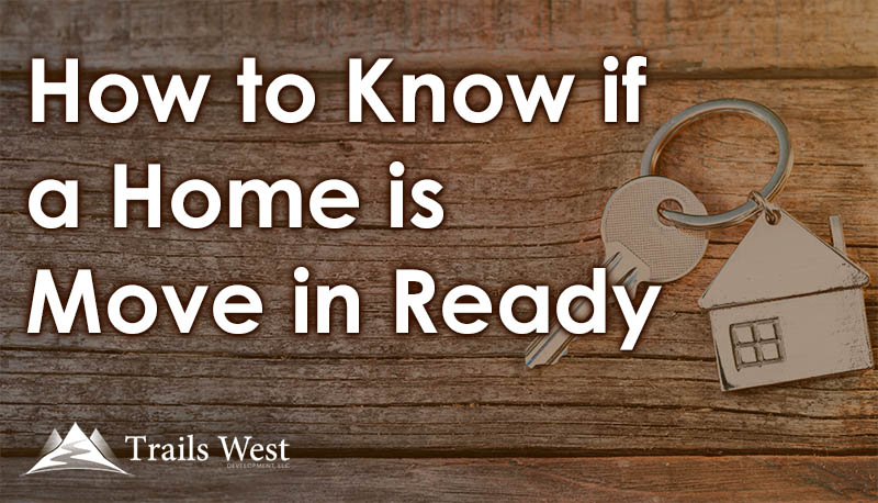 Know if a Home is Move in Ready - Home Buyer Resources